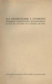 XLII Sprawozdanie z Czynności Polskiego Towarzystwa Filologicznego za czas od 1 stycznia do 31 grudnia 1936 roku