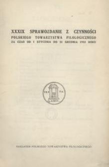 XXXIX Sprawozdanie z Czynności Polskiego Towarzystwa Filologicznego za czas od 1 stycznia do 31 grudnia 1933 roku