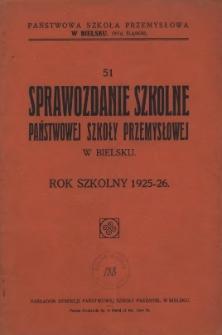 Sprawozdanie szkolne Dyrekcji Państwowej Szkoły Przemysłowej w Bielsku za rok szkolny 1925/26