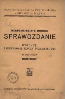 Sprawozdanie Dyrekcji Państwowej Szkoły Przemysłowej w Bielsku za rok szkolny 1936/37
