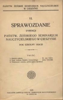 Sprawozdanie Dyrekcji Państw. Żeńskiego Seminarjum w Cieszynie, rok szkolny 1924/25
