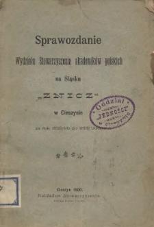 """Sprawozdanie Wydziału Stowarzyszenia Akademików Polskich na Śląsku """"Znicz"""" w Cieszynie za rok 1895/1896-1899/1900"""
