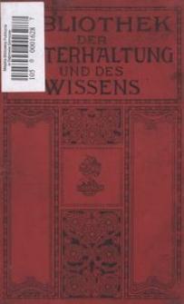 Bibliothek der Unterhaltung und des Wissens mit Originalbeitragen der hervorragendsten Schriftsteller und Gelehrten sowie zahlreichen Illustrationen