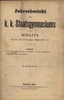 Jahresbericht des k. k. Staatsgymnasiums zu Bielitz für das Schuljahr 1899/1900
