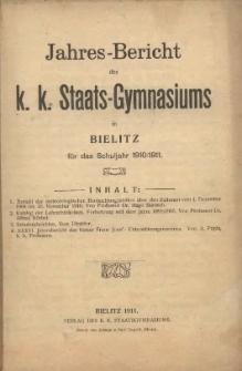 Jahres-Bericht des k. k. Staats-Gymnasiums zu Bielitz für das Schuljahr 1910/1911