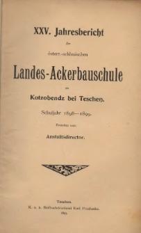 Jahresbericht der österr.-schlesischen Landes-Ackerbauschule zu Kotzobendz bei Teschen. Schuljahr 1899-1900