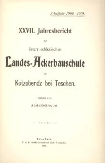 Jahresbericht der österr.-schlesischen Landes-Ackerbauschule zu Kotzobendz bei Teschen. Schuljahr 1900-1901