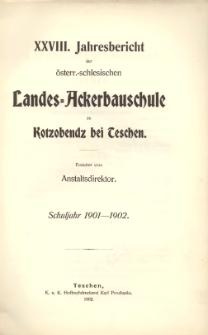 Jahresbericht der österr.-schlesischen Landes-Ackerbauschule zu Kotzobendz bei Teschen. Schuljahr 1901-1902