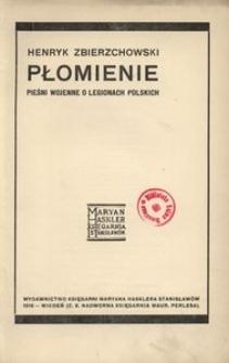 Płomienie. Pieśni wojenne o legionach polskich