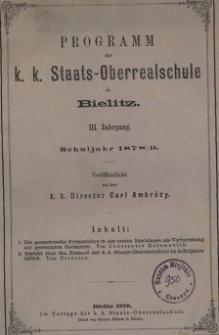 Programm der k. k. Staats-Oberrealschule in Bielitz. III. Jahrgang. Schuljahr 1878/79