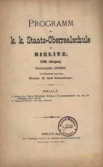 Programm der k. k. Staats-Oberrealschule in Bielitz. XXIII. Jahrgang. Schuljahr 1898/99