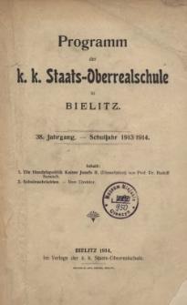 Programm der k. k. Staats-Oberrealschule in Bielitz. XXXVIII. Jahrgang. Schuljahr 1913/14