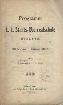 Programm der k. k. Staats-Oberrealschule in Bielitz. XCI. Jahrgang. Schuljahr 1916/17