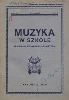 Muzyka w szkole. Miesięcznik pedagogiczno-muzyczny, 1930, R. 2, nr 1