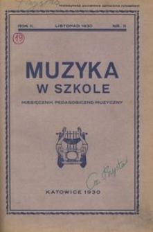 Muzyka w szkole. Miesięcznik pedagogiczno-muzyczny, 1930, R. 2, nr 11