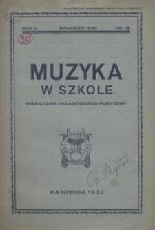 Muzyka w szkole. Miesięcznik pedagogiczno-muzyczny, 1930, R. 2, nr 12