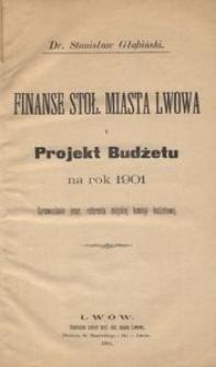 Finanse stoł. miasta Lwowa i projekt budżetu na rok 1901. Sprawozdanie jener. referenta miejskiej komisyi budżetowej