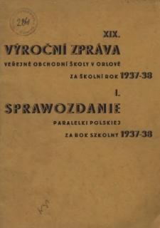 Výroční zpráva Veřejné obchodní školy v Orlové za školní rok 1937-38 = Sprawozdanie Paralelki Polskiej za rok szkolny 1937-38