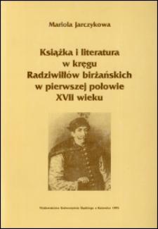 Książka i literatura w kręgu Radziwiłłów birżańskich w pierwszej połowie XVII wieku