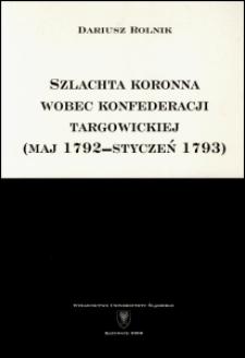 Szlachta koronna wobec konfederacji targowickiej : (maj 1792 - styczeń 1793)