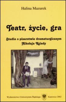 Teatr, życie, gra : studia o pisarstwie dramaturgicznym Nikołaja Kolady