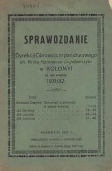 Sprawozdanie Dyrekcji Państwowego Gimnazjum im. Króla Kazimierza Jagiellończyka w Kołomyi za rok szkolny 1931/32
