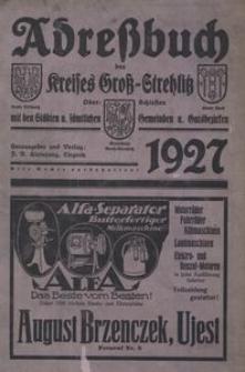Adressbuch / Einwohnerbuch Kreis Gross Strehlitz O.S. einschlisslich der Stadte Leschnitz und Ujest wie alle Gemeinden und Gutsbezirke aus dem Kreis. 1927