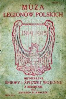 Muza Legionów Polskich 1914-1915 : oryginalne śpiewy i śpiewki wojenne z melodyami. Z. 2