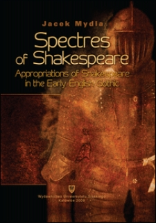 Spectres of Shakespeare : appropriations of Shakespeare in the early English gothic