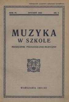 Muzyka w szkole. Miesięcznik pedagogiczno-muzyczny, 1931/32, R. 4, nr 5