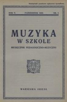 Muzyka w szkole. Miesięcznik pedagogiczno-muzyczny, 1932/33, R. 5, nr 2