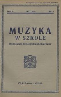 Muzyka w szkole. Miesięcznik pedagogiczno-muzyczny, 1933, R. 5, nr 6