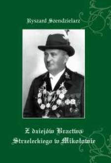 Z dziejów Bractwa Strzeleckiego w Mikołowie: suplement. Rys Górnośląskiego Związku Strzeleckiego