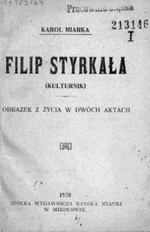 Filip Styrkała (Kulturnik). Obrazek z życia w dwóch aktach