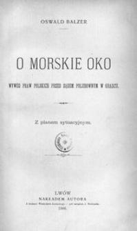 O Morskie Oko. Wywód praw polskich przed sądem polubownym w Gradcu. Z planem sytuacyjnym