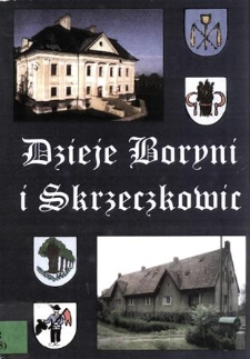 Zarys dziejów Boryni i Skrzeczkowic od czasów najdawniejszych do 2001