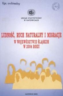 R. 33. Ludność, ruch naturalny i migracje w województwie śląskim w 2004 r. [II półrocze]