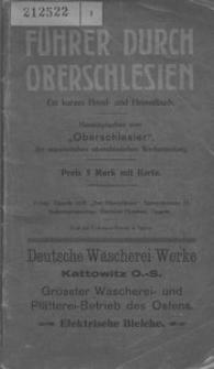 Führer durch Oberschlesien. Ein kurzes Hand- und Heimatbuch