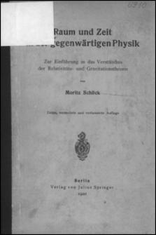 Raum und Zeit in der gegenwärtigen Physik: zur Einführung in das Verständnis der Relativitäts- und Gravitationstheorie