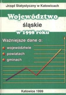 Województwo Śląskie w 1998 r. Ważniejsze dane o województwie, powiatach i gminach