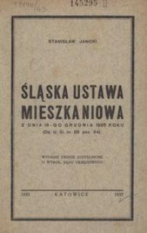 Śląska Ustawa Mieszkaniowa z dnia 16-go grudnia 1926 r. : (Dz. U. Śl. nr 29 poz. 54). Wyd. 2 uzup. 11 wyrok. Sądu Okręgowego