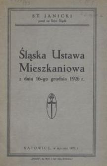 Śląska Ustawa Mieszkaniowa z dnia 16-go grudnia 1926 r.