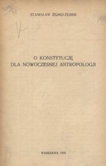 O konstytucję dla nowoczesnej antropologji