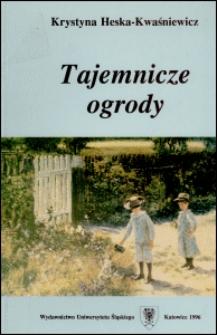 Tajemnicze ogrody : rozprawy i szkice z literatury dla dzieci i młodzieży. [Cz. 1]