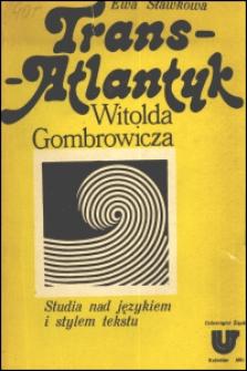 """""""Trans-Atlantyk"""" Witolda Gombrowicza : studia nad językiem i stylem tekstu"""