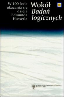 """Wokół """"Badań logicznych"""" : w 100-lecie ukazania się dzieła Edmunda Husserla : materiały posesyjne"""