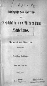 Zeitschrift des Vereins für Geschichte und Alterthum Schlesiens, 1864, Bd. 6, H. 1