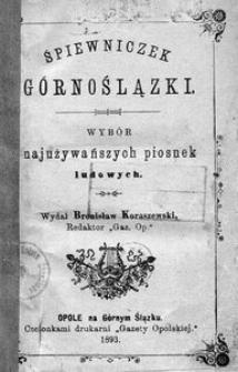 Śpiewniczek Górnoślązki. Wybór najużywańszych piosnek ludowych