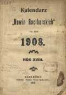 """Kalendarz """"Nowin Raciborskich"""" na rok 1908, R. 18"""