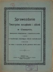 Sprawozdanie Towarzystwa Oszczędności i Zaliczek w Cieszynie, Stowarzyszenia Zarejestrowanego z Nieograniczoną Poręką, 1912
